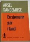 En sjømann går i land - Aksel Sandemose