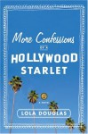 More Confessions of a Hollywood Starlet - Lola Douglas