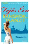 Bangkok, tranzit - Eva Fejos