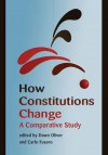 How Constitutions Change: A Comparative Study - Dawn Oliver, Carlos Fusaro