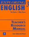 Exploring English 3: Teacher's Resource Manual - Tim Harris, Jean Zukowski/Faust, Allan Rowe