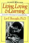 Living Loving and Learning - Leo Buscaglia, Steven Short