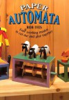 Paper Automata: Four Working Models to Cut Out & Glue Together - Rob Ives