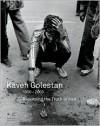 Kaveh Golestan: Recording the Truth in Iran 1950-2003 - Malu Halasa