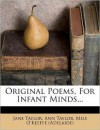 Original Poems for Infant Minds (Classics of Children's Literature, 1621-1932) - Jane Taylor, Ann Taylor