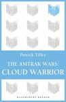 The Amtrak Wars: Cloud Warrior: The Talisman Prophecies Part 1 - Patrick Tilley