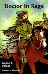 Doctor in Rags (Louise A. Vernon's Religous Heritage) - Louise A. Vernon, Allan Eitzen
