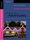 Philosophy Americana: Making Philosophy at Home in American Culture - Douglas Anderson
