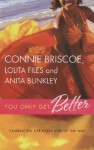 You Only Get Better - Connie Briscoe, Lolita Files, Anita Bunkley
