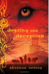 Destiny and Deception: A 13 to Life Novel - Shannon Delany