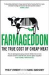 Farmageddon: The True Cost of Cheap Meat - Philip Lymbery