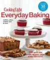 Cooking Light Everyday Baking: 150 Quick and Simple Recipes...Good to the Last Crumb - Cooking Light Magazine