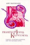 FRAMING ANNA KARENINA: TOLSTOY, WOMEN QUESTION, & VICTORIAN NOV - Amy Mandelker