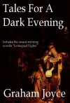 Tales for a Dark Evening - Graham Joyce