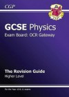 Physics: GCSE: Exam Board: OCR Gateway: The Revision Guide: Higher Level - Richard Parsons