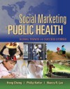 Social Marketing for Public Health: Global Trends and Success Stories - Hong Cheng, Philip Kotler, Nancy Lee
