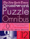 The New York Times Crossword Puzzle Omnibus Volume 12: 200 Puzzles from the Pages of The New York Times - The New York Times, Will Shortz