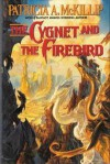 The Cygnet and the Firebird - Patricia A. McKillip
