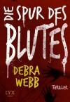 Die Spur des Blutes (German Edition) - Debra Webb, Stefanie Zeller