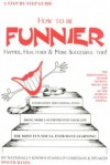 How to Be Funnier: Happier, Healthier, and More Successful Too! - Roger Bates