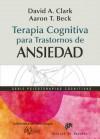 Terapia cognitiva para trastornos de ansiedad: 171 (Biblioteca de Psicología) (Spanish Edition) - David A. Clark, Aaron T. Beck