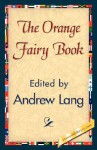 The Orange Fairy Book - Andrew Lang