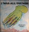 I Was All Thumbs - Bernard Waber