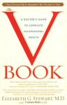 The V Book: A Doctor's Guide to Complete Vulvovaginal Health - Elizabeth G. Stewart, Paula Spencer