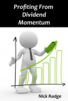 Profiting from Dividend Momentum - Nick Radge