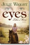Eyes Like Mine - Julie Wright