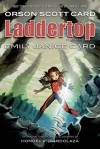 Laddertop, Books 1 - 2 - Orson Scott Card, Emily Janice Card, Honoel A. Ibardolaza