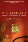 Half a Life. V.S. Naipaul - V.S. Naipaul