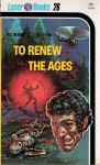 To Renew The Ages - Robert Coulson, Roger Elwood, Frank Kelly Freas