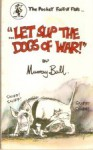 ...Let Slip the Dogs of War! - Murray Ball
