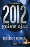 2012 Gniew ojca, t. 2 Dzieci Boga - Tadeusz Meszko