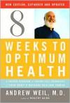 8 Weeks to Optimum Health - Andrew Weil