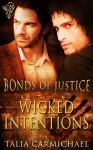Wicked Intentions (Bonds of Justice) - Talia Carmichael