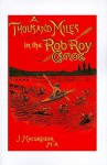 A Thousand Miles in the Rob Roy Canoe: On the Rivers and Lakes of Europe - John MacGregor, Brian R. Kologe
