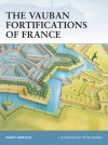 The Vauban Fortifications of France (Fortress 42) - Paddy Griffith, Peter Dennis