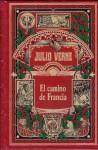 El camino de Francia - Jules Verne