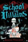 School for Villains. by Bruno Vincent. 1 - Bruno Vincent