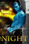 Three Days of Night - Tracey H. Kitts