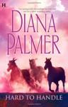 Hard To Handle: HunterMan in Control - Diana Palmer