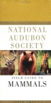 National Audubon Society Field Guide to North American Mammals: (Revised and Expanded) - National Audubon Society, John O. Whitaker