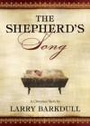 The Shepherd's Song - Larry Barkdull