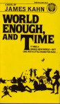 World Enough & Time - James Kahn