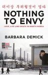 Nothing to Envy: Life, Love and Death in North Korea - Barbara Demick