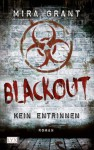 Blackout - Kein Entrinnen (German Edition) - Mira Grant