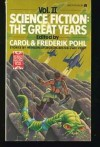 Science Fiction: The Great Years 2 - Carol Pohl, Frederik Pohl, William Morrison, Theodore Sturgeon, Alfred Bester, Robert A. Heinlein, A.E. van Vogt, Katherine Anne MacLean, Frederic Arnold Kummer, Dirk Wylie