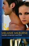 Scandal: Unclaimed Love-Child (Mills & Boon Modern) - Melanie Milburne